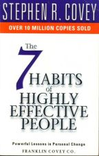 The Seven Habits Of Highly Effective People - Stephen Covey by IamCapricornian