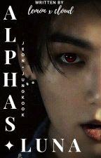 Alpha's Luna || J.Jk FF || Complete ✔️ by lemonxcloud