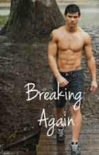 Breaking again (Jacob Black) by JadeLahote