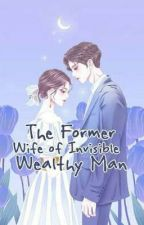 The Former Wife Of Invisible Wealthy Man by IAmJMaxxx