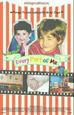 Every Part Of Me || Ziam. by MilagrosBianca