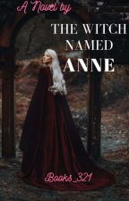 The witch named Anne by Books_321