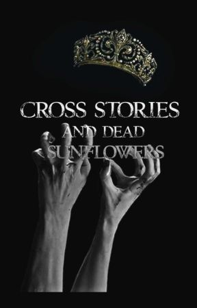 Cross stories and dead sunflowers by TRUMPLEESMUTLARRY
