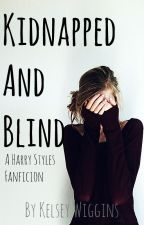 Kidnapped and Blind |Harry Styles A.U.| by kelseybug2222