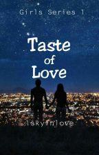 Taste of Love (University Series #1) by 1skyinlove
