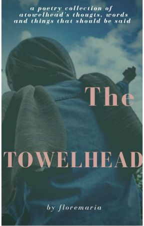 The Towelhead | a poetry collection by floremaria