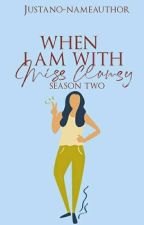 When I am With Miss Clumsy (Season Two) by girlwiththeheart