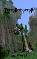 Terrafirmacraft: To the End of the World (Second Draft) by Cataclystrophic