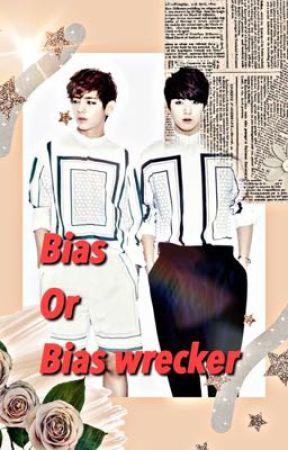 Bias or bias wrecker? (BTS) by teenslovetaylor1989