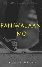 Paniwalaan Mo [ KathNiel ] [ COMPLETED ] by ElalaMicha
