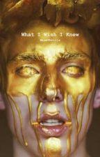 What I Wish I Knew by mRaeThrills