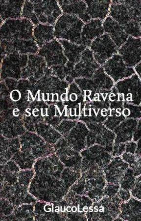 O Mundo Ravena e seu Multiverso by GlaucoLessa