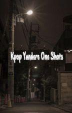 Kpop Yandere One Shots  by Mimi_Kimmy16