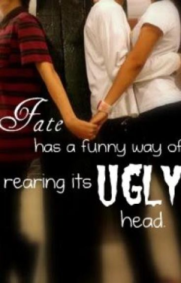 Fate has a funny way of rearing its ugly head.