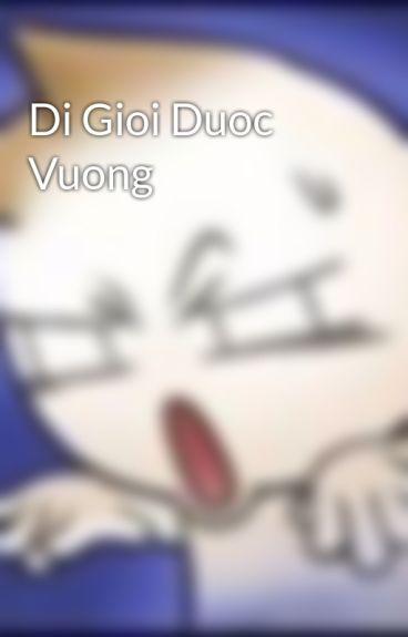 Di Gioi Duoc Vuong