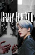 Crazy For You | E.S ✔ by tbznewberry