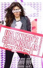 Ugly Nerd's Billion Dollar Boyfriend by bookamourx