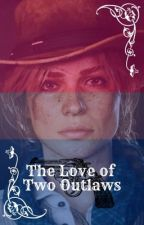 The Love of Two Outlaws by addieswriting