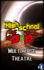 Highschool DXD Multiverse Theatre by TimmyShadowKing