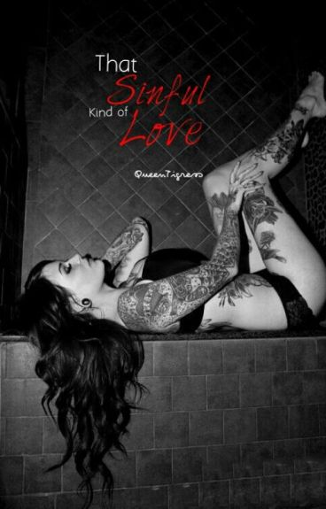 That Sinful Kind of Love- (Mildly Explicit)- {Completed}