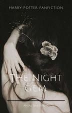 The Night •G•E•M• by Merine_Malfoy
