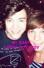 My baby(Larry boyxboy) by larrywriters1517