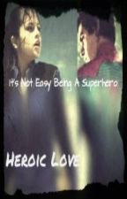 A Heroic Love by SuperAwesomeBatSteph