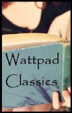 Wattpad Classics by TheGallagherGirl