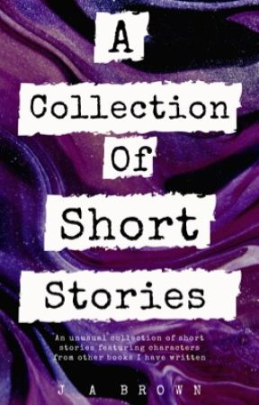 A Collection of Short Stories by JABrownOfficial