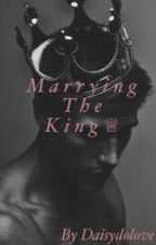Marrying the King #Wattys2014 by DaisyDoLove