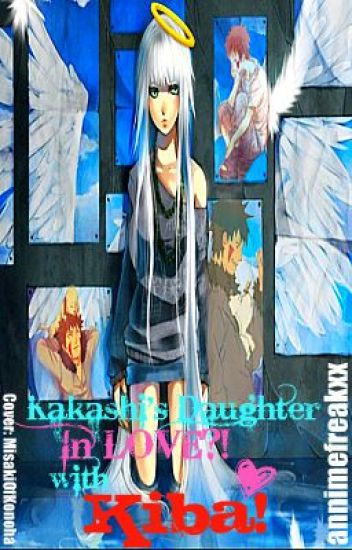Kakashi's daughter, is in love with Kiba!? (naruto fanfic)