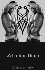 Abduction (boyxboyxboy) *completed* *undergoing editing* by Xhands_on_meX