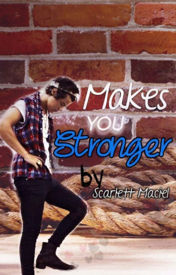Makes you stronger (Harry Styles y tu)