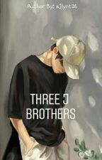 Three J Brothers  by ajlynt26