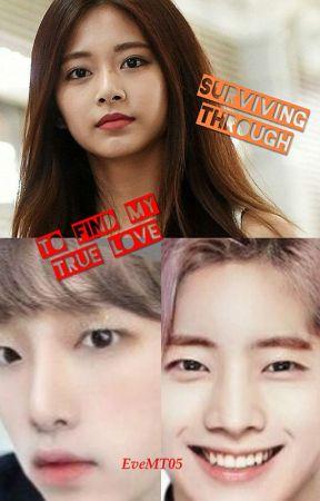 Surviving Through To Find My True Love by EveMT05