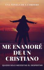 Me Enamore De Un Cristiano by franciscacordero3