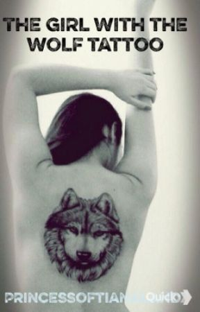 The Girl With The Wolf Tattoo by princessoftianaland