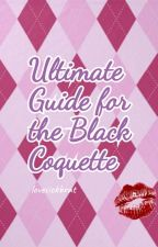Ultimate Guide for the Black Coquette by lovesickbrvt