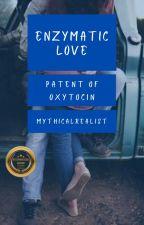 Enzymatic Love! (✓) by mythicalrealist