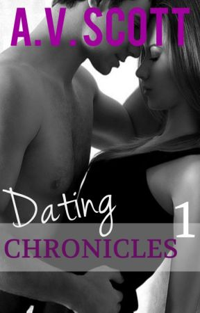 Dating Chronicles (Book One) by AvScott