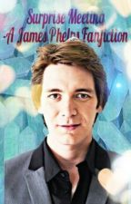 Surprise Meeting -A James Phelps Fanfiction by sleepdeprivedunicorn