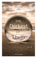 The Darkest of Them by xxNewttherunner