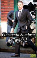 Cincuentas Sombras de Taylor 2 by anhelito
