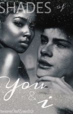 Shades of You & I (An Interracial Romance) by DreamOutLoud23
