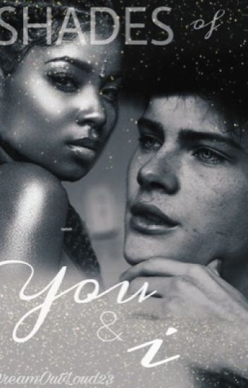 Shades of You & I (An Interracial Romance)