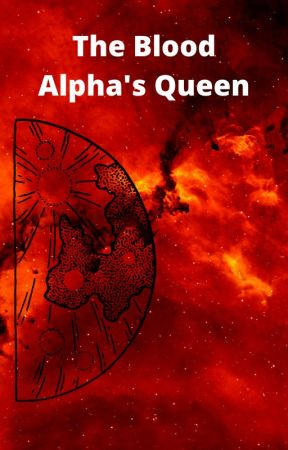 The Luna Chronicles: The Blood Alpha's Queen by EmmaHudson3
