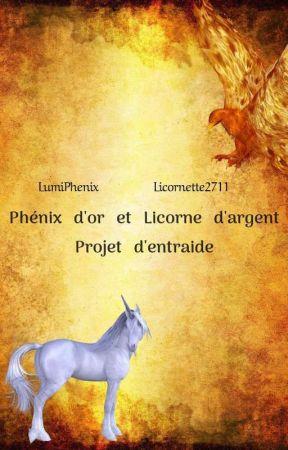 Phénix d'or et Licorne d'argent : Projet d'entraide - COMPLET by LumiPhenix