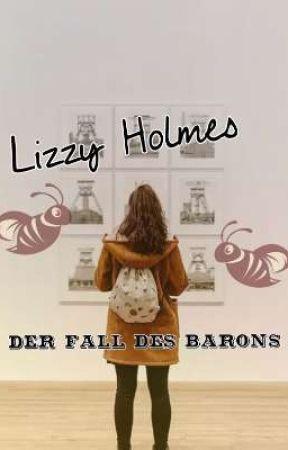 Lizzy Holmes und der Fall des Barons by Elly_Riddle