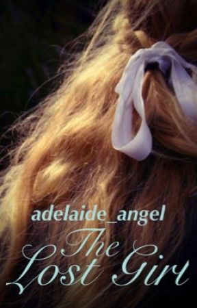 The Lost Girl by adelaide_angel