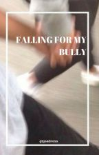 Falling For My Bully by gtgsadness